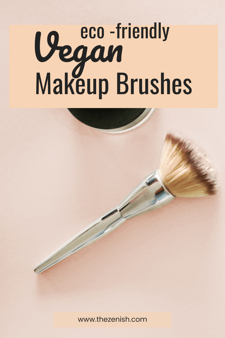 Eco-friendly & cruelty-free makeup brushes | The Zenish
